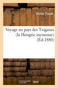 Voyage au Pays des Tziganes  ed 1880