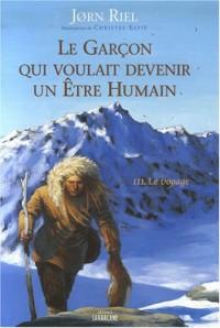 Le garçon qui voulait devenir un être humain, Tome 3 : Le voyage