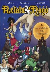 Relais et Mago, tome 1 : Les aventuriers de la Tourte Sacrée