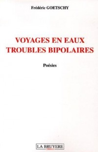Voyages en eaux troubles bipolaires