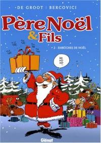 Père Noël et Fils, Tome 2 : Embûches de Noël