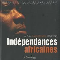 Indépendances africaines : Le cinquantenaire 1960-2010