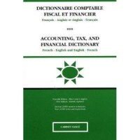 Dictionnaire comptable fiscal et financier français-anglais et anglais-français