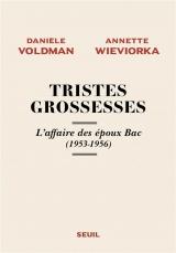 Tristes Grossesses - L'affaire des époux Bac (1953-1956)
