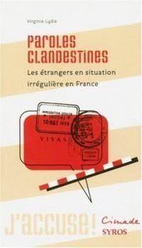 Paroles clandestines : Les étrangers en situation irrégulière en France