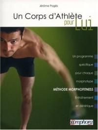 Un corps d'athlète : Pour Lui - Méthode morphofitness
