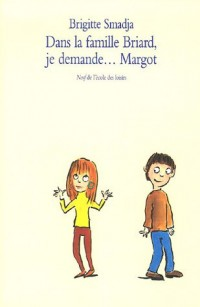 Dans la famille Briard, je demande... Margot