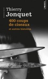 400 coups de ciseaux, et autres histoires [Poche]