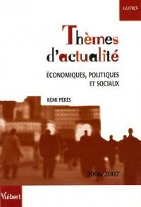 Thèmes d'actualité économiques, politiques et sociaux 2006-2007