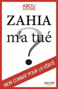 Zahia m'a tué ? : Mon combat pour la vérité