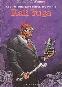 Les Futurs Mystères de Paris, 8e livre : Kali Yuga