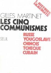 Les cinq communismes : russe, yougoslave, chinois, tcheque, cubain