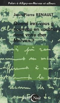 Quand irez-vous à nouveau en vacances dans votre cher Morvan ?