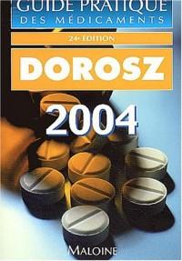 Guide pratique des médicaments : Dorosz 2004