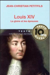 Louis XIV la Gloire et les preuves