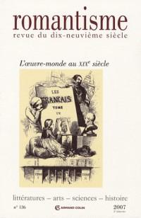Romantisme - Revue du dix-neuvième siècle - n° 136 : L'oeuvre-monde au 19e siècle