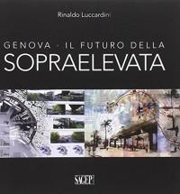 Genova. Il futuro della sopraelevata