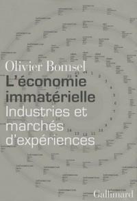 L'économie immatérielle : Industries et marchés d'expériences