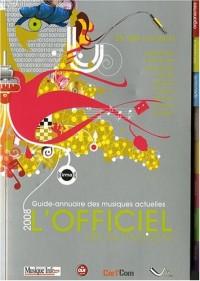 Guide-annuaire des musiques actuelles : L'officiel de la musique 2008