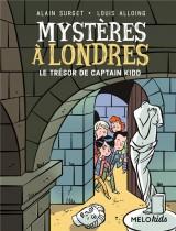 Mystères à Londres. Tome 3, le trésor de Captain Kidd [Poche]