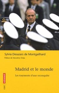 Madrid et le monde : Les tourments d'une reconquête