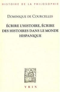 Écrire l'Histoire, écrire des histoires dans le monde hispanique