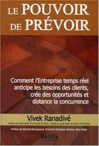 Le Pouvoir de Prévoir : Comment l'Entreprise temps réel anticipe les besoins des clients, créé des opportunités et distance la concurrence