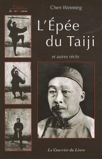 L'Epée du Taiji : Et autres récits