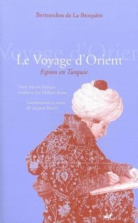 Le Voyage d'Orient : Espion en Turquie