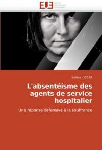 L'absentéisme des agents de service hospitalier: Une réponse défensive à la souffrance