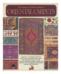 The Simon and Schuster Book of Oriental Carpets