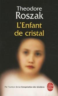 L'Enfant de cristal : Une histoire de la vie enfouie