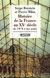 Histoire de la France au XXe siècle : Tome 5, De 1974 à nos jours