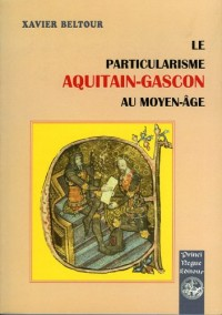 Particularisme Aquitain-Gascon au ...