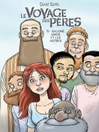 Le Voyage des Pères T6: Salomé, Amos et les autres