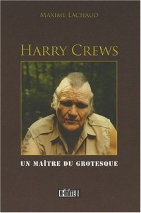 Harry Crews : Un maître du grotesque