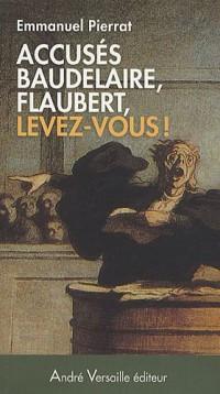 Accusés Baudelaire, Flaubert, levez-vous ! : Napoléon III censure les lettres