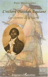 L'esclave Olaudah Equiano : Les chemins de la liberté