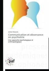 Communication et observance en psychiatrie: Une approche psychologique et anthropologique