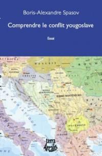Comprendre le conflit Yougoslave