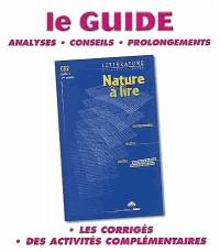 Nature à lire, CE2 cycle 3, 1ère année : littérature à travers le monde : guide du maître