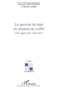La question du sujet en situation de conflit : Une approche éducative