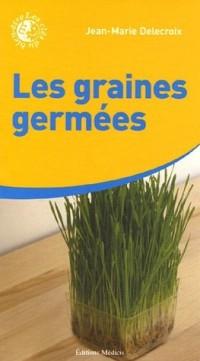 Les graines germées : Une mine immense de vitalité