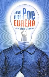 Eurêka : Essai sur l'univers matériel et spirituel