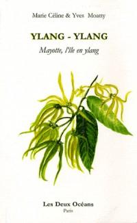 Ylang-ylang : Mayotte l'île en ylang