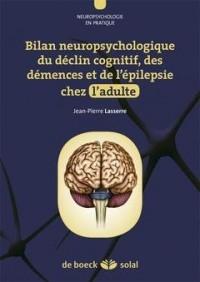 Bilan neuropsychologique du déclin cognitif, des démences et de l'épilepsie chez l'adulte