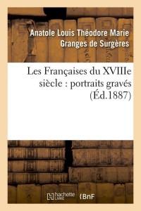 Les Françaises du Xviiie Siecle  ed 1887