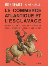 Bordeaux au XVIIIe siècle - le commerce atlantique et l'esclavage