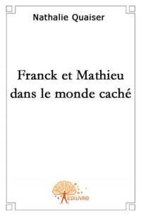 Franck et Mathieu Dans le Monde Cache