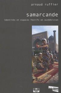 Samarcande : Identités et espaces festifs en Ouzbékistan